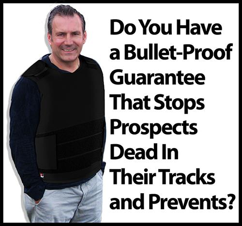 Bullet-Proof Guarantee